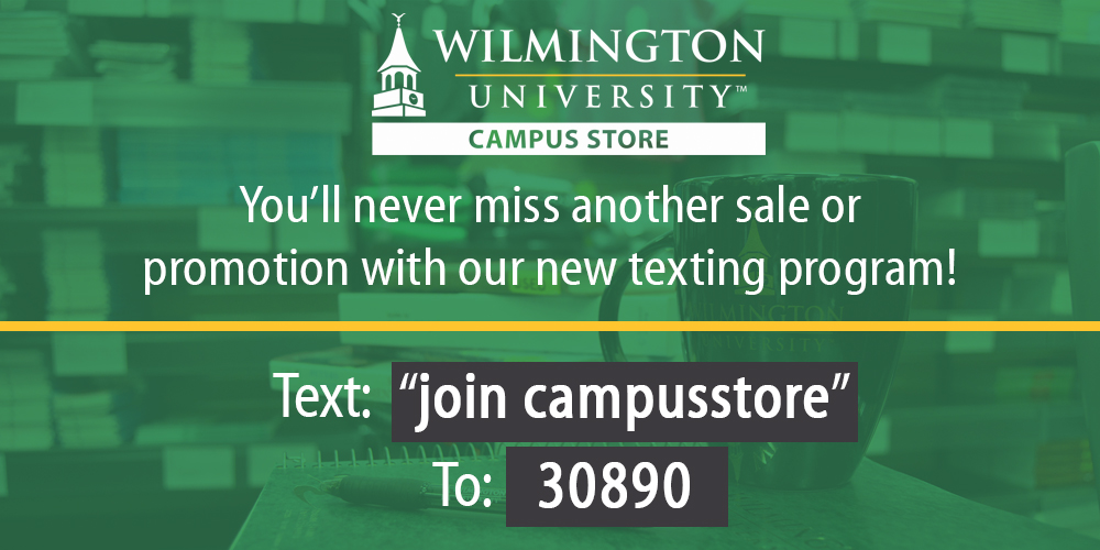 Text join campusstore to 30890 to join the Campus Store texting program!